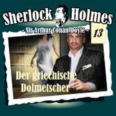 Die Originale - Fall 13: Der griechische Dolmetscher by Sherlock Holmes