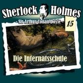 Die Originale - Fall 15: Die Internatsschule by Sherlock Holmes