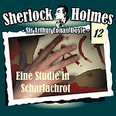 Die Originale - Fall 12: Eine Studie in Scharlachrot by Sherlock Holmes
