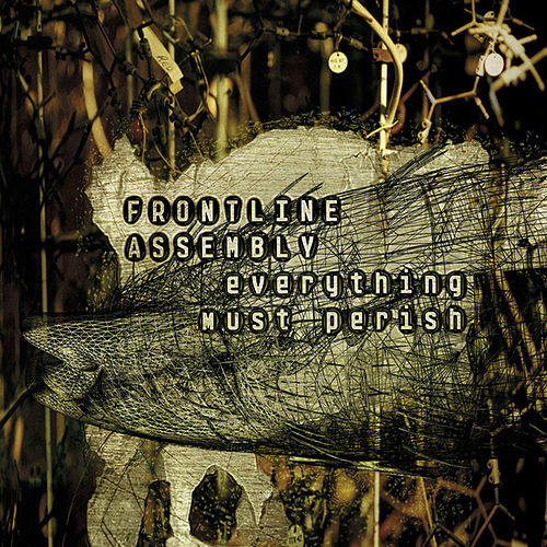 Everything Must Perish by Front Line Assembly