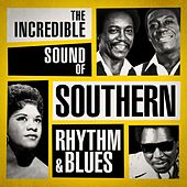 The Incredible Sound of Southern Rhythm & Blues de Various Artists