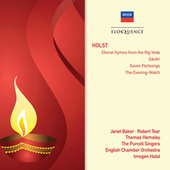 Holst: Choral Hymns From The Rig Veda; Savitri; Seven Part-Songs; The Evening Watch de Various Artists