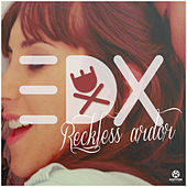 Reckless Ardor von EDX