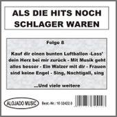 Als die Hits noch Schlager waren Folge 8 by Various Artists