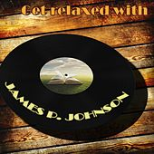 Get Relaxed With by James P. Johnson