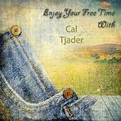 Enjoy Your Free Time With by Cal Tjader