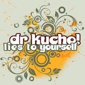 Lies To Yourself von Dr Kucho!