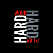 Work Hard Play Hard Collection Vol. 3 von Various Artists