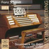 Schmidt: Works for Organ, Vol. 4 by Martin Schmeding