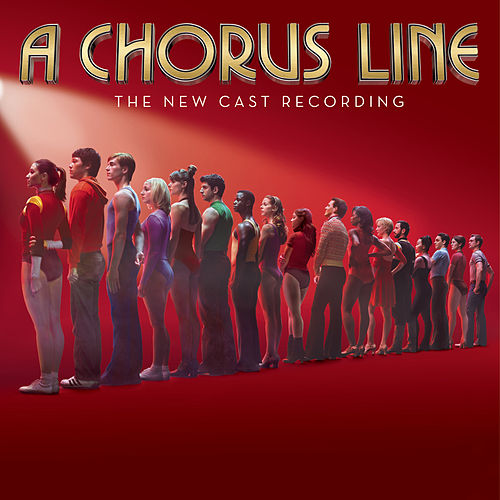 A Chorus Line [The New Cast Recording] by Various Artists