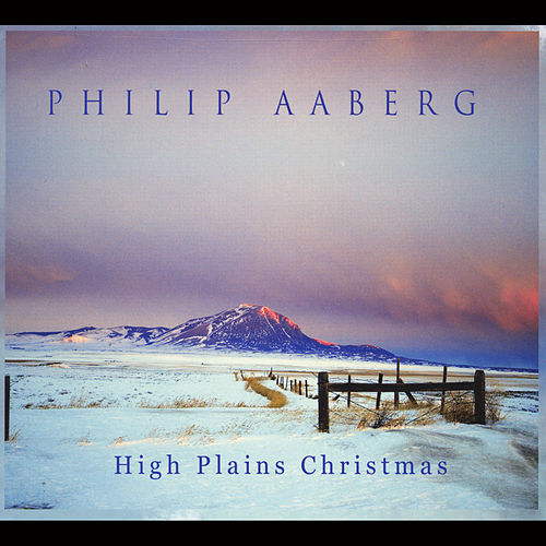 High Plains Christmas by Philip Aaberg