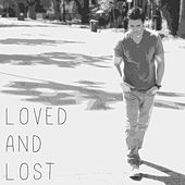 Loved and Lost by Chester See