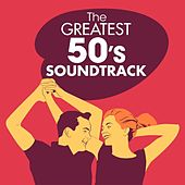 The Greatest 50s Soundtracks von Various Artists