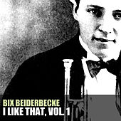 I Like That, Vol. 1 de Bix Beiderbecke