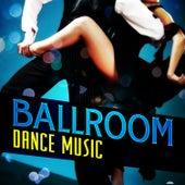 Ballroom Dance Music by Various Artists