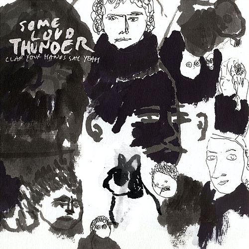 Some Loud Thunder by Clap Your Hands Say Yeah