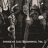 American Jazz Beginnings, Vol. 2 de Various Artists