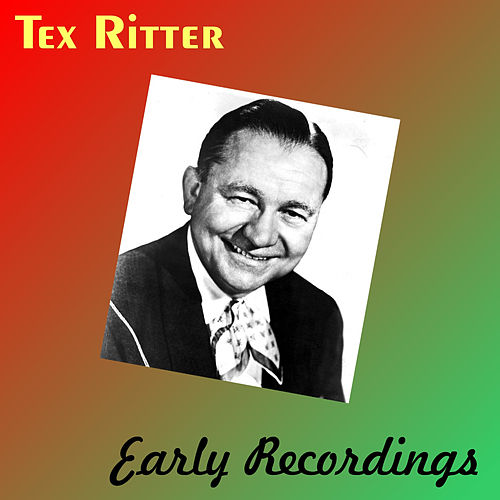 Early Recordings by Tex Ritter
