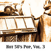 Hot 50's Pop, Vol. 3 by Various Artists