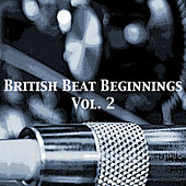 British Beat Beginnings, Vol. 2 de Various Artists