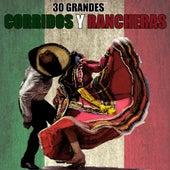 30 Grandes Corridos y Rancheras by Various Artists