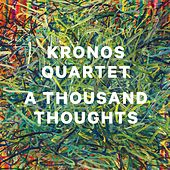 A Thousand Thoughts de Kronos Quartet