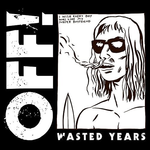 Wasted Years by OFF!
