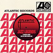 Atlantic Jazz Legends di Various Artists