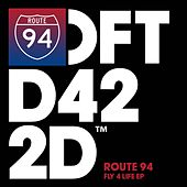 Fly 4 Life EP von Route 94