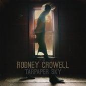 Tarpaper Sky de Rodney Crowell