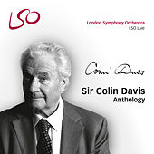 Sir Colin Davis Anthology by Various Artists