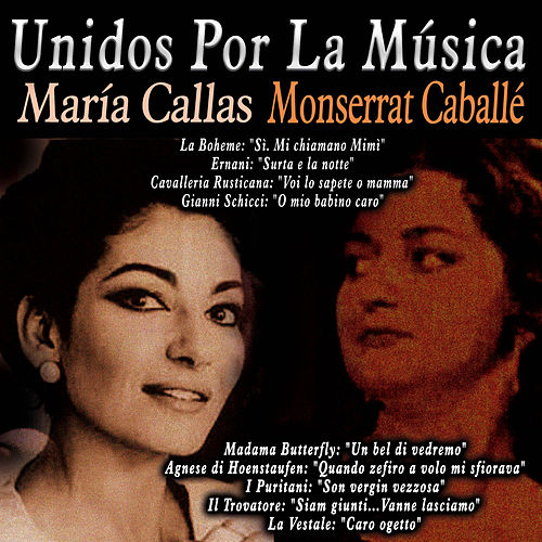 Unidos por la Música: María Callas & Monserrat Caballé by Various Artists