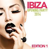 Ibiza Opening Party 2014 (Edition 1) von Various Artists