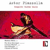 Astor Piazzolla: Complete Guitar Music by Various Artists