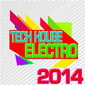 Tech House Electro 2014 by Various Artists