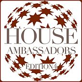 House Ambassadors - Edition 4 von Various Artists