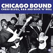 Chicago Bound: Chess Blues, R&B and Rock 'N' Roll de Various Artists