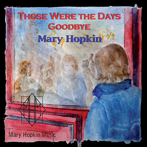Those Were the Days/Goodbye by Mary Hopkin