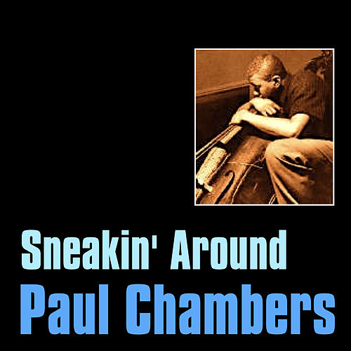 Sneakin' Around by Paul Chambers