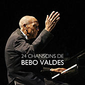 24 chansons de Bebo Valdés by Bebo Valdes