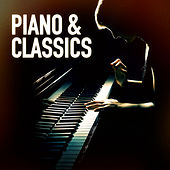 Piano & Classics (Famous Songs and Music Pieces Played on the Piano) von The Piano Classic Players