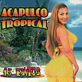 15 Exitos by Acapulco Tropical