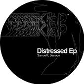 Distressed EP by Samuel L Session