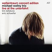 Weltentraum Concert Edition: Live At the Unterfahrt by Michael Wollny