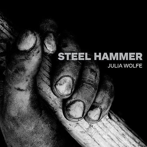 Steel Hammer by Bang On A Can All-Stars