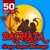 50 Best of Bachata de Grupo Super Bailongo