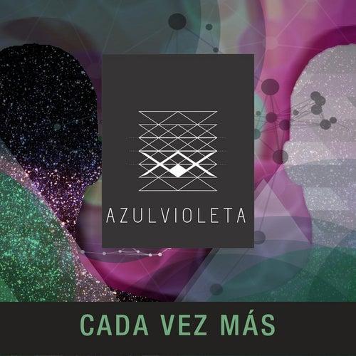 Cada Vez Mas by Azul Violeta