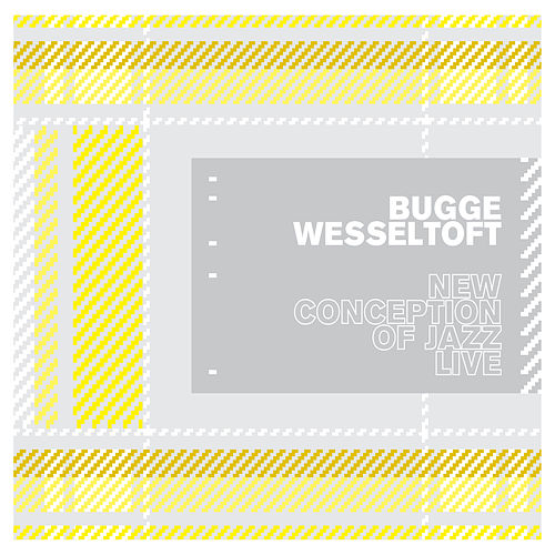 New Conception Of Jazz Live by Bugge Wesseltoft
