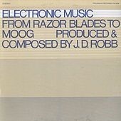 Electronic Music: From Razor Blades to Moog by J.D. Robb