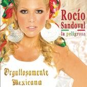 Orgullosamente Mexicana by Rocio Sandoval